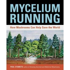 Mycelium Running Book by Paul Stamets